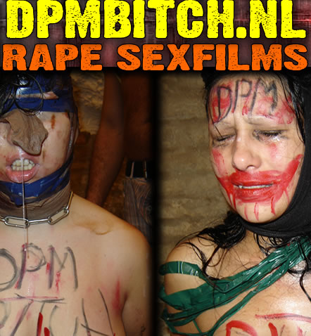 DPM BITCH.NL - RAPE SEXFILMS